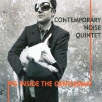 Contemporary Noise Quintet - Pig Inside the Gentleman (2006) / contemporary jazz