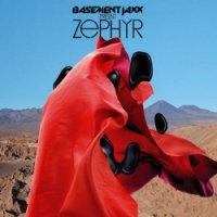 Basement Jaxx - Zephyr (2009) Downtempo, Ambient