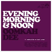 VA Аатдуши 09:12 - Evening, Morning & Noon [2009] Compiled by Oomkah Dee  (Neo Soul / Hip-Hop / Nu Jazz / Soul)