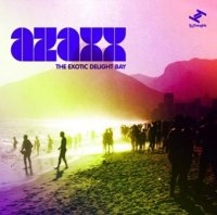 Azaxx (2009) The Exotic Delight Bay / downtempo, broken beat, nu jazz