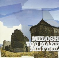 Milosh - You Make Me Feel (2004) / Downtempo/IDM (FLAC + mp3)