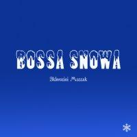 Sklerozini Muzzak - Bossa Snowa (2009) / bossa nova, lounge, jazz, soul