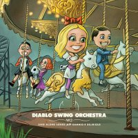 "Diablo Swing Orchestra ""Sing-Along Songs For The Damned And Delirious"" (2009) /avangard metal, progressive, cabaret"