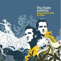 The Funky Lowlives - Cartouche (2002), Somewhere Else Is Here (2005) / lounge, downtempo, bossa-nova