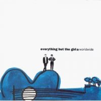 """Everything But the Girl """"Worldwide"""" (1991) / pop"""