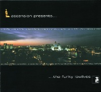 The Funky Lowlives - Ascension Presents...The Funky Lowlives (2001) lounge, downtempo,remixes