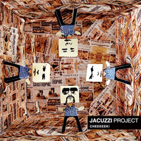 Jacuzzi Project - Cheeeeek! (2009) / funk, indie, acid-jazz, experemental, hip-hop