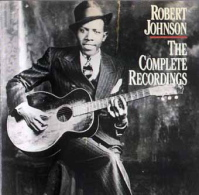 "Robert Johnson  "" The Complete Recording"" (1990) / Blues"