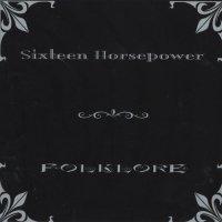 Sixteen Horsepower - Folklore (2002) alt-country