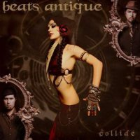 Beats Antique-Collide (2008) Electronic, Ethnic, Downtempo, Tribal Bellydance