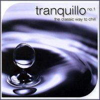 Tranquillo No1 - The Classic Way To Chill (2007)   /Сhillout /Lounge /Downtempo