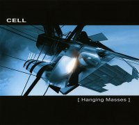 """Cell """"Hanging Masses"""" (2009) / electronic, ambient, downtempo, psy-chill"""
