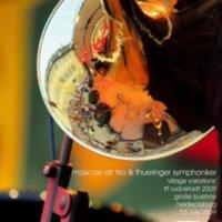 Moscow Art Trio & Thueringer Symphoniker 'Village Variations' Rudolstadt 2009/ classical, folk, modern creative