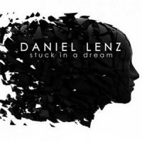 Daniel Lenz - Stuck In a Dream (2009) Techno, Big beat, Breakbeat