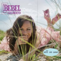 Bebel Gilberto - All In One (2009) / Bossa, Latin, Jazz, Downtempo