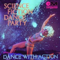 Science Fiction Corporation - Science Fiction Dance Party, Dance With Action (1970) / easy-listening, psychedelic rock