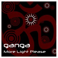 "Ganga ""More Light Please""(2009)/dub, downbeat, chill-out"