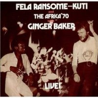 Fela Ransome Kuti - Fela  and The Africa '70 with Ginger Baker – Live (1971)/ Afrobeat, Fank, Jazz