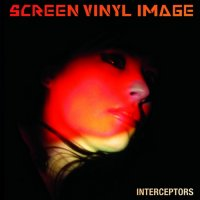 Screen Vinyl Image - Interceptors (2009) / Electronic, Shoegaze, Psychedelic