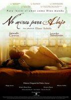 Не Смотри Вниз / No mires para abajo (2008) Eliseo Subiela