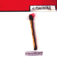 Humanwine - For Burning Cities Present (2000) / Punk Cabaret, Alternative
