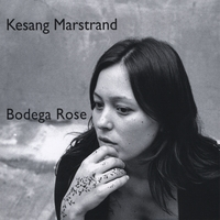 "Kesang Marstrand ""Bodega Rose"" (2008) / folk, pop, acoustic"