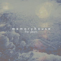 Memoryhouse - The Years (EP) (2010) / Dream Pop, Chillout, lo-fi, Ambient, Vocal