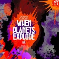 "Dorian Concept  ""When Planets Explode"" (2009) / Electronic, IDM, Hip-Hop"