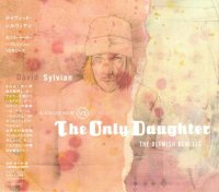 David Sylvian - The Good Son vs The Only Daughter: Blemish Remixes (2005) (Japanese Edition) / Experimental, Prog-Rock, Art-Rock, Ambient