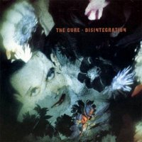 The Cure - Disintegration (1989) / Romantic Gothic Rock, New Wave, [Re:up]