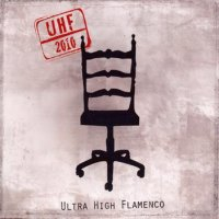Ultra High Flamenco - UHF (2010) / Flamenco, Fusion, Jazz