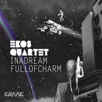 Ekos Quartet - In A Dream Full Of Charm (2010) / Trip Hop , Down tempo , Electronica