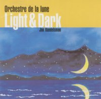 "Orchestre de la Lune - ""Light and Dark"" (2003) Dixieland, latin, jazz"