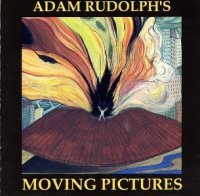 Adam Rudolph's Moving Pictures (1992) / Jazz, Post-Bop, World Fusion
