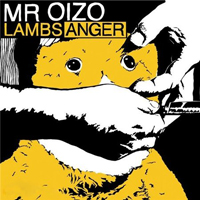 Mr. Oizo - Lambs Anger + Pourriture  (2008,2009) / (Techno, House, Dubstep, New Rave)