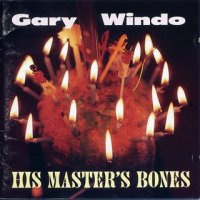 Gary Windo - His Master's Bones (1997)/ Free Jazz, Fusion