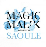 Magic Malik Orchestra «Saoule»  2008 / Avant-guard, Improvisation, Experimental, Free-Jazz, World music
