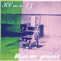 KC as a DJ  (2010) Rejector project /  turntablism