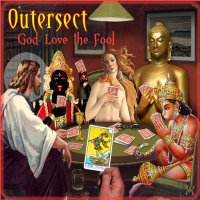 "Outersect ""God Love The Fool"" (2010)/electronic, psychedelic, psychill"