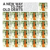 Bill Orcutt - A New Way to Pay Old Debts (2009) / avantgarde, free improv, mutant blues, acoustic, experimental, [Re:up]