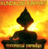 "Kundalini Airport ""Monumental Paradise"" (2008) / indian fusion,ethnic,dub"