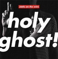 Holy Ghost! Static On The Wire EP (2010/320 HQ) + Hold On (2007/320 HQ)/ electronic, disco, house, synthpop