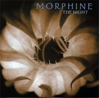Morphine - The Night (2000) / Low Rock, Experimental, Blues