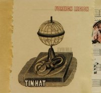 Tin Hat - Foreign Legion (2010) / avantgarde, folk-jazz, neoclassical
