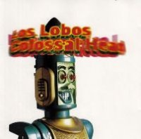 Los Lobos - Colossal Head (1996) / classic rock, latin, blues