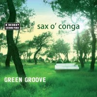"Sax O'Conga ""Green Groove"" (2010)/ lounge, pop-jazz, Mole Listening Pearls"