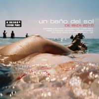 "Various Artists ""Un Bano Del Sol De Ibiza"" (2010) / lounge, broken beat, nu jazz, Mole Listening Pearls"