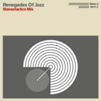 "Renegades Of Jazz ""Stereotactics Mix"" (2010)/ Jazz, Breakbeat, Swing"
