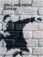 Banksy - Existencilism,Wall And Piece и Banging Your Head Against A Brick Wall(граффити)
