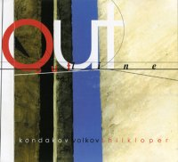 Kondakov, Volkov, Shilkloper (Андрей Кондаков, Владимир Волков, Аркадий Шилклопер) - Out Line - 2000 / Jazz